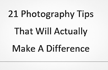 21 Photography Tips That Will Actually Make A Difference