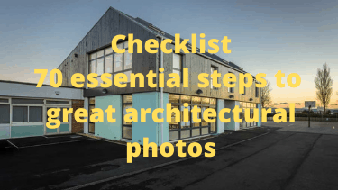 Checklist: 70 essential steps to great architectural photos