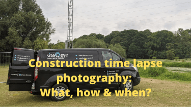 Construction time lapse photography: What, how & when?