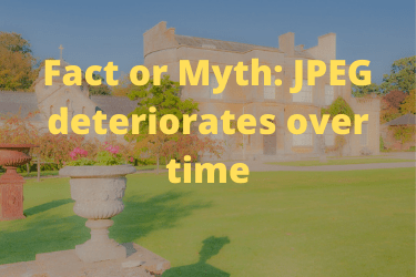 Fact or Myth JPEG deteriorates over time