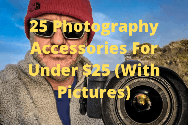 25 Photography Accessories For Under $25 (With Pictures)