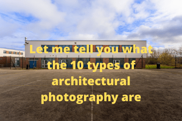 Let me tell you what the 10 types of architectural photography are