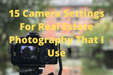 15 Camera Settings For Real Estate Photography That I Use